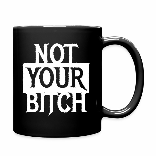 NOT YOUR BITCH - Coole Statement Geschenk Ideen - Tasse einfarbig