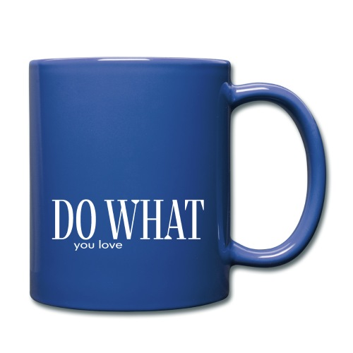 DO WHAT YOU LOVE - Tasse einfarbig