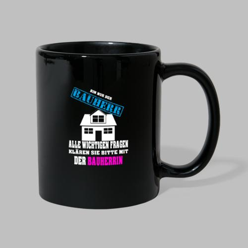 Bauherr Bauherrin Entscheider Hausbau Geschenkidee - Tasse einfarbig