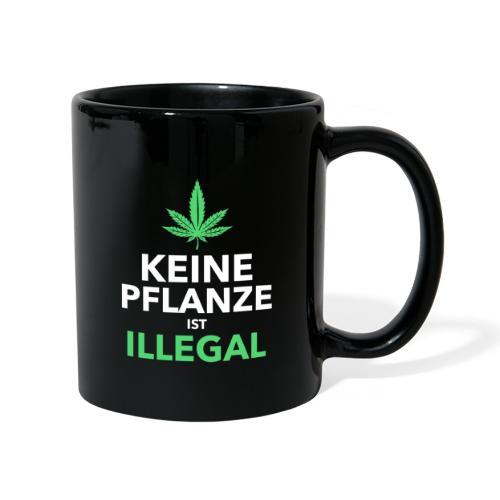 Keine Pflanze Ist Illegal - Tasse einfarbig