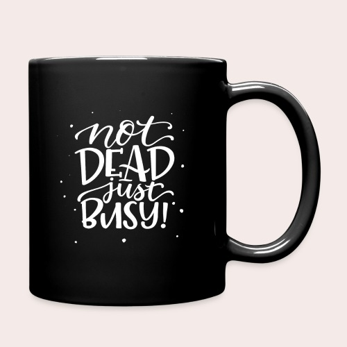 Not DEAD Just BUSY! - Tasse einfarbig
