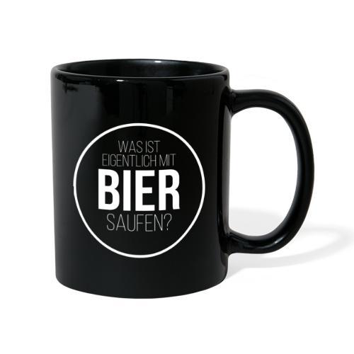 Was ist eigentlich mit Bier saufen? - Tasse einfarbig