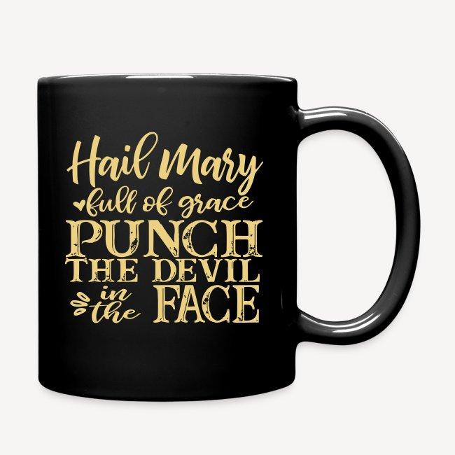 MUG - HAIL MARY FULL OF GRACE..?