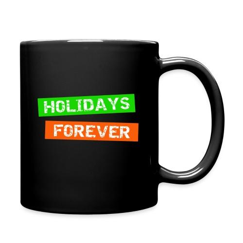 holidays forever - für immer Urlaub - Tasse einfarbig