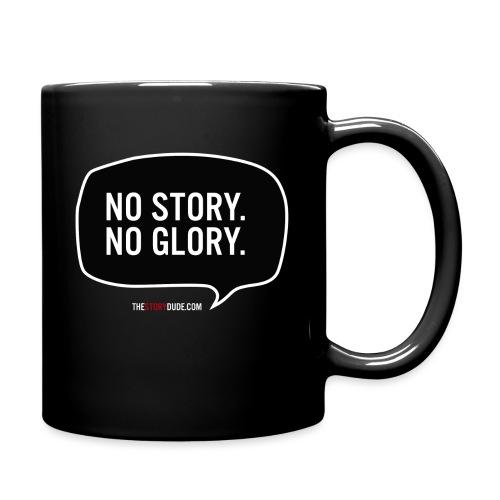 No Story. No Glory. Sprechblase - Tasse einfarbig