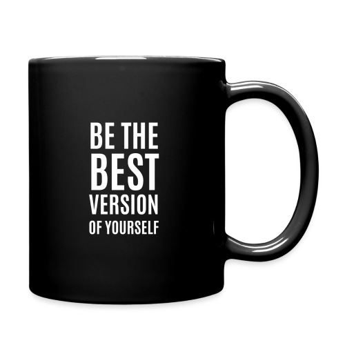 Be The Best Version Of Yourself - Tasse einfarbig