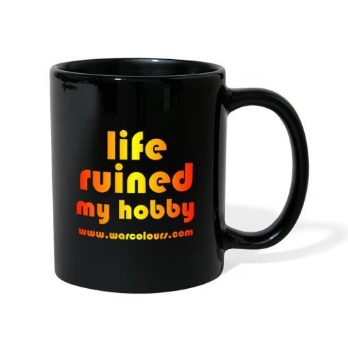 life ruined my hobby sunburst - Full Colour Mug