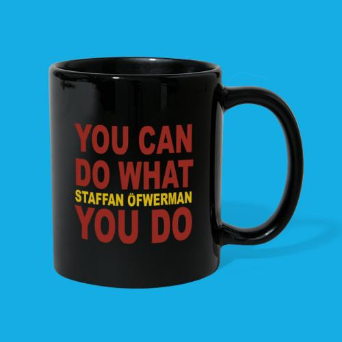 You Can Do What You Do - Full Colour Mug
