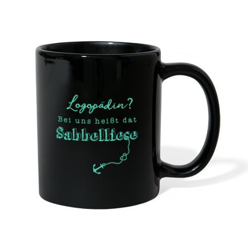 Bei uns heißt dat Sabbelliese - Tasse einfarbig