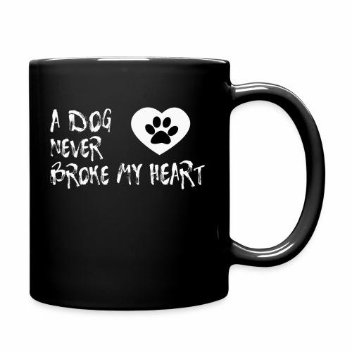 A Dog never broke my heart T-Shirt Hundespruch - Tasse einfarbig