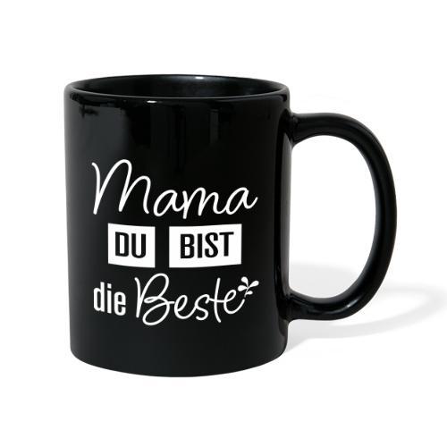 Mama du bist die Beste - Tasse einfarbig