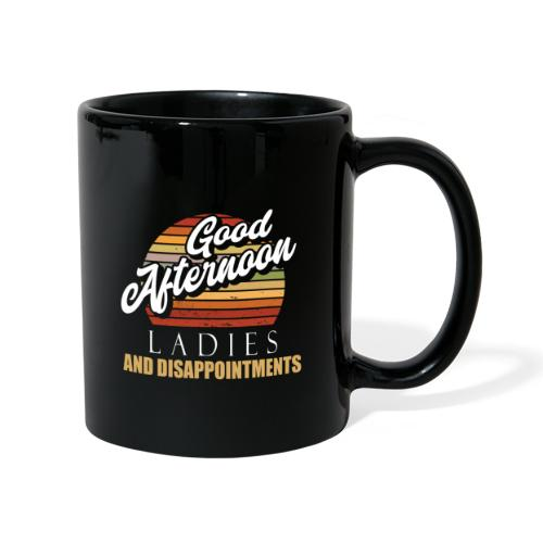 Good Afternoon Ladies And Disappointments - Tasse einfarbig