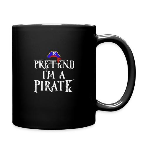 Pretend I'm A Pirate - Full Colour Mug