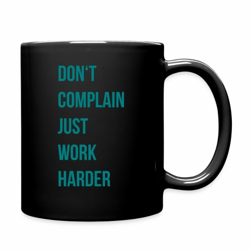 don't complain just work harder - Mok uni