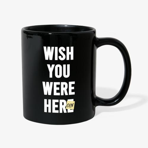 Wish You Were Here - Tasse einfarbig