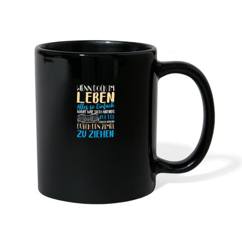 Wenn doch im Leben alles so einfach wäre - Tasse einfarbig