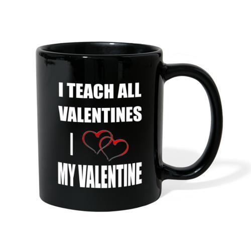 Ich lehre alle Valentines - Ich liebe meine Valen - Tasse einfarbig