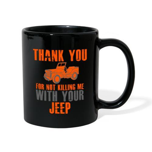 Vielen Dank für das nicht umbringen mit dem Jeep - Tasse einfarbig