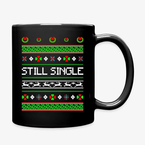 Still Single Ugly Christmas - Tasse einfarbig