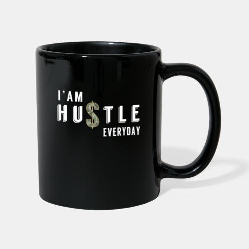 I' am HUSTLE Everyday - Tasse einfarbig