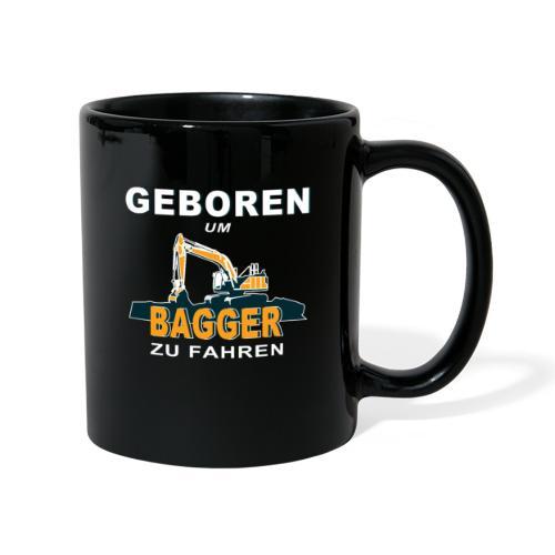 Geboren um Bagger zu fahren Bagger - Tasse einfarbig