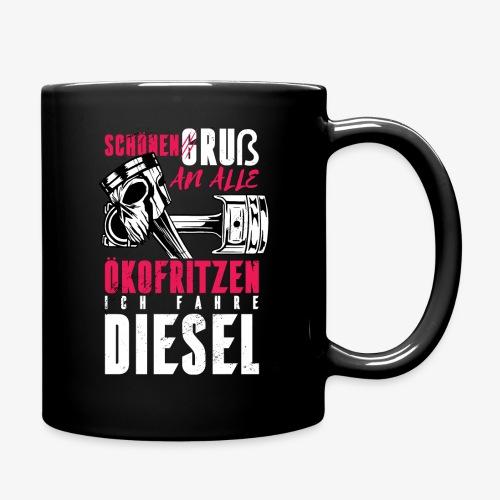 Schönen Gruß an die Ökos, ich fahre Diesel - Tasse einfarbig