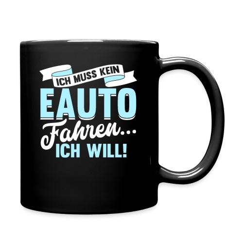 Ich muss kein EAuto fahren Ich will Geschenk - Tasse einfarbig
