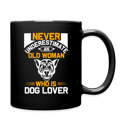 never underestimate an old woman who is dog lover - Tasse einfarbig