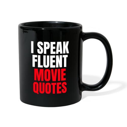 I Speak Fluent Movie Quotes - Tasse einfarbig