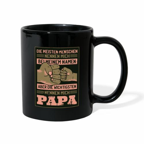 ...die wichtigsten Menschen nennen mich Papa! - Tasse einfarbig