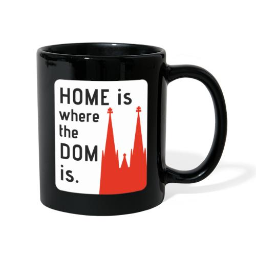 Home is where the Dom is - Tasse einfarbig