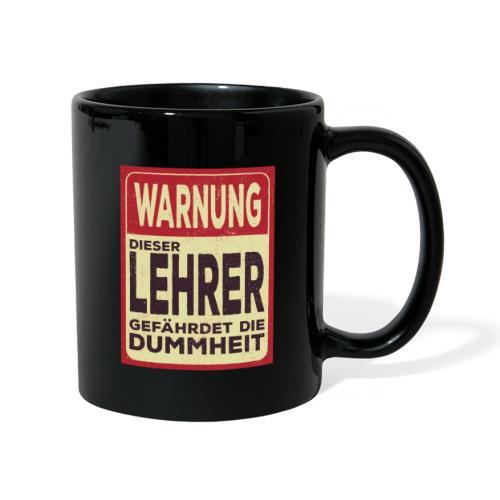 Lehrersprüche Warnung Dieser Lehrer - Tasse einfarbig