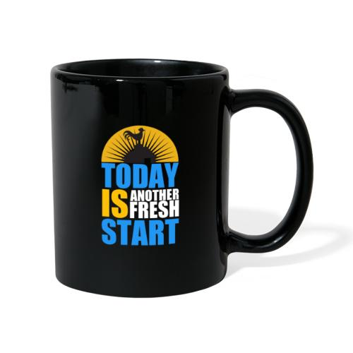 Today is another fresh start - Mug uni