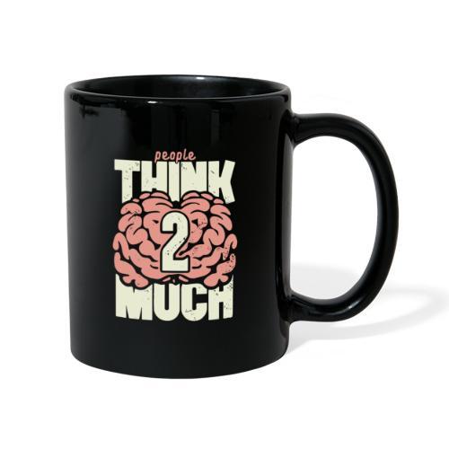 Think 2 much - Enfärgad mugg