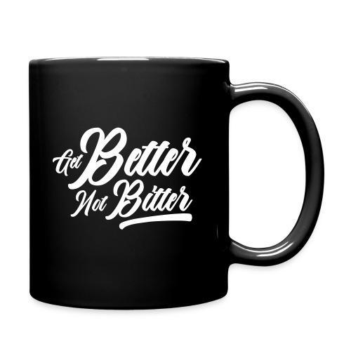 Get Better Not Bitter - Tasse einfarbig
