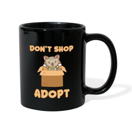 ADOBT DONT SHOP - Adoptieren statt kaufen - Tasse einfarbig