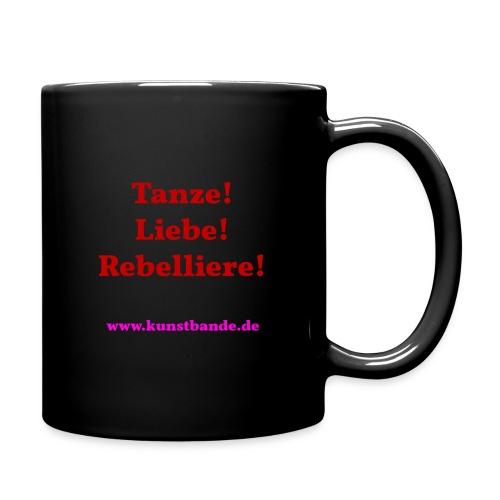 Tanze Liebe Rebelliere - Tasse einfarbig