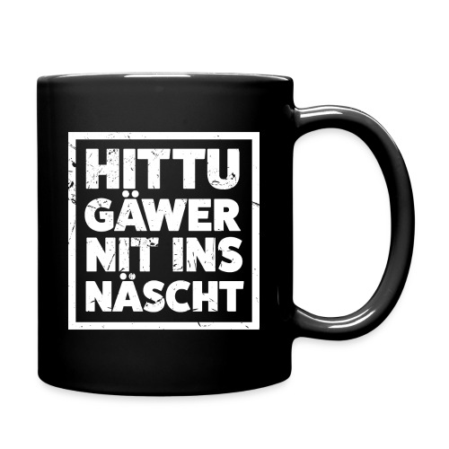 HITTU GÄWER NIT INS NÄSCHT! - Tasse einfarbig