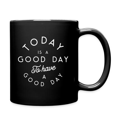 Bonne journée pour avoir une bonne journée - Full Colour Mug