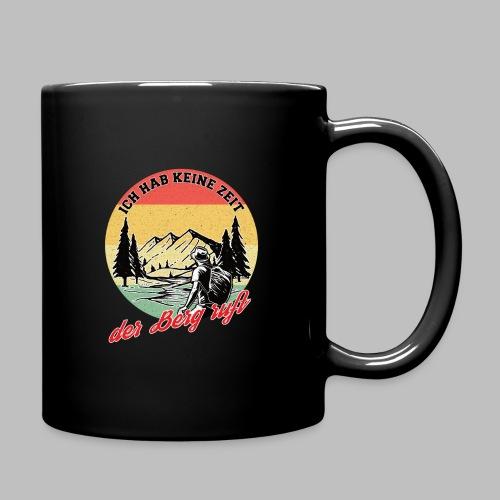 Der Berg ruft Bergsteiger Wanderer Rentner Natur - Tasse einfarbig