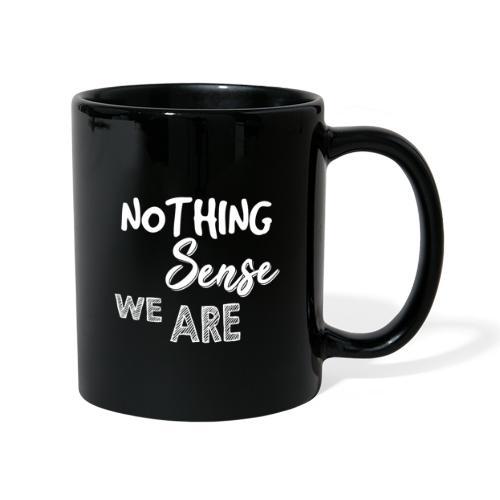 Nothing Sense we are Partnerlook für Paare - Tasse einfarbig