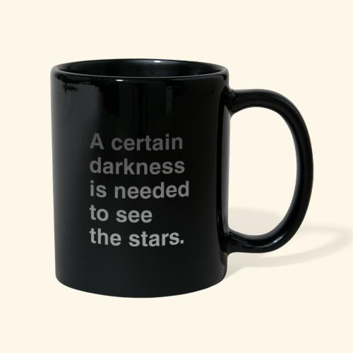 A certain darkness is needed to see the stars. - Mug uni