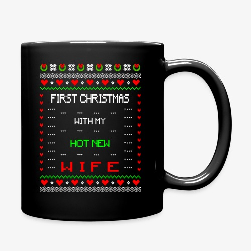 First Christmas with hot new Wife Ugly Xmas - Tasse einfarbig