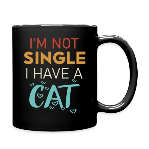 I'm not single i have a cat - Tasse einfarbig