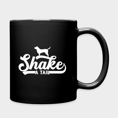 Shake a Tail - Lustiger Hundespruch Hundeliebe - Tasse einfarbig