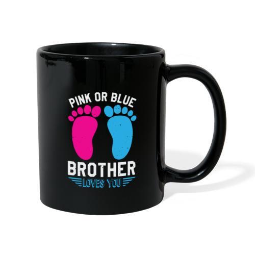Pink or blue brother loves you - Tasse einfarbig