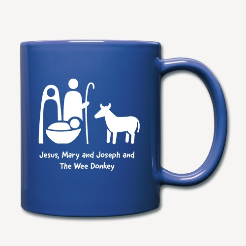 JESUS MARY AND JOSPEH AND THE WEE DONKEY - Full Colour Mug