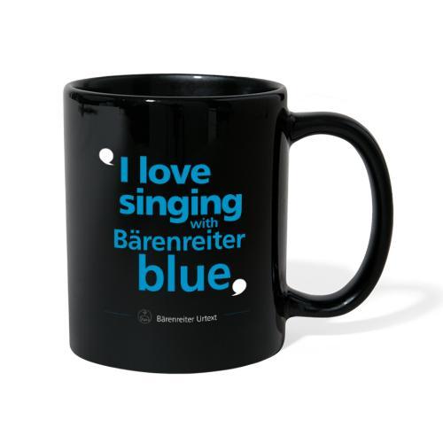 """""""I love singing with Bärenreiter blue"""" - Tasse einfarbig"""
