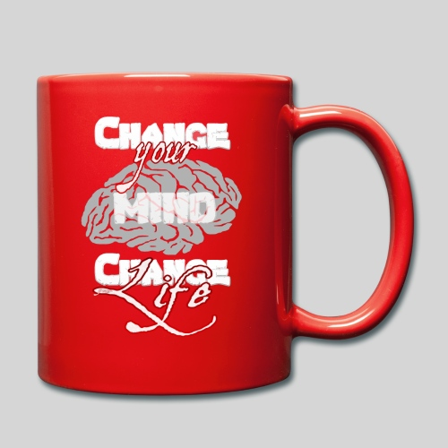 change your mind change your life - Tasse einfarbig
