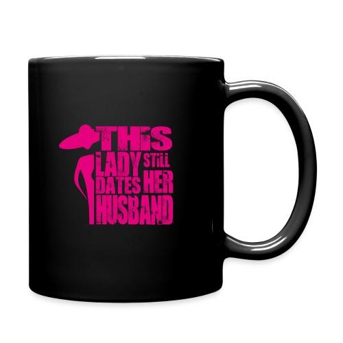 This Lady still dates Her Husband Pink - Tasse einfarbig